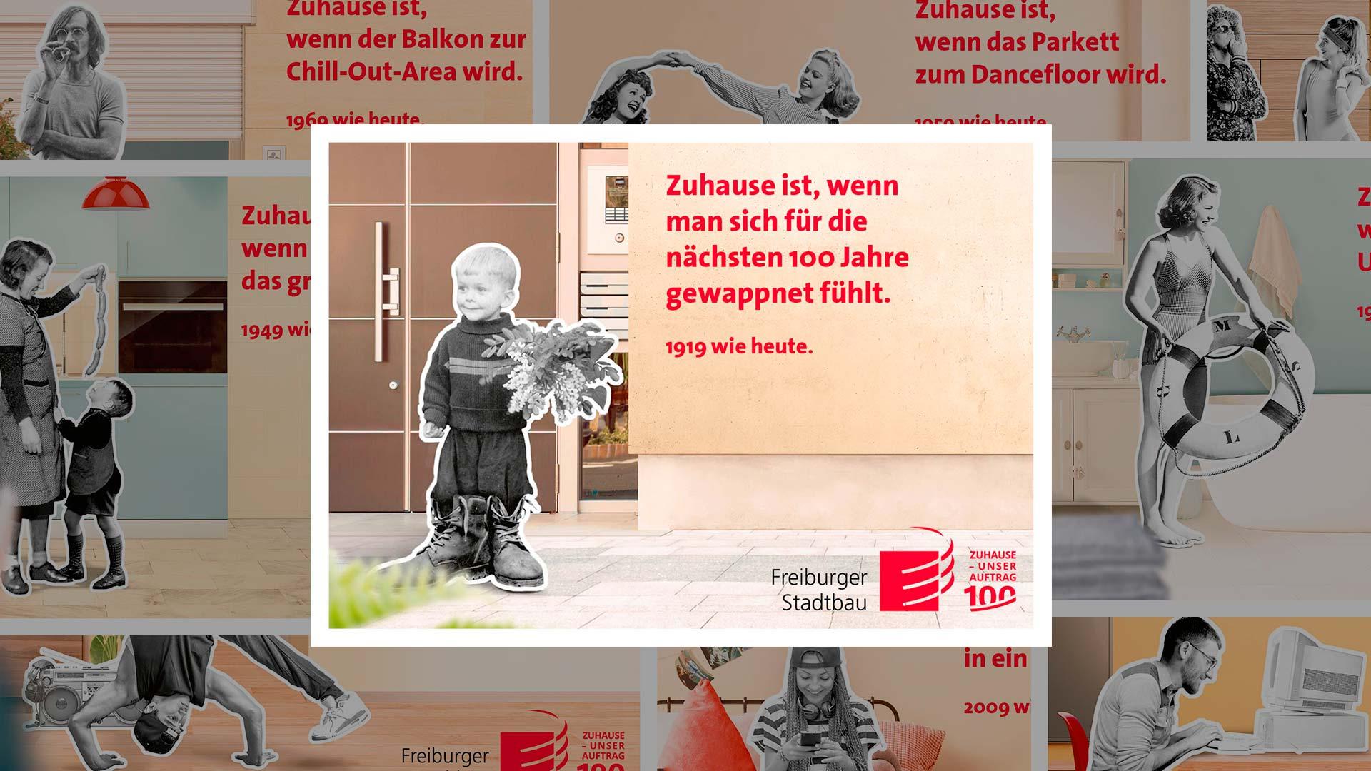 Collage aller Motive für die Freiburger Stadtbau FSB zum 100 jährigen Jubiläum im Jahr 2019. Auf dem Motiv mittig zu sehen: Ein kleiner Junge in schwarz weiß aus dem Jahr 1919 steht vor einem modernen Haus im Jahr 2019. Text: Zuhause ist, wenn man sich für die nächsten 100 Jahre gewappnet fühlt. 1919 wie heute.