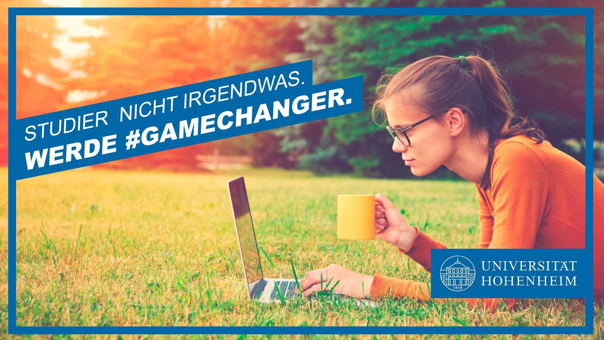 Studier nicht irgendwas. Werde #Gamechanger. Social Media Kampagne für die Universität Hohenheim von Werbeagentur Schleiner und Parnter Kommunikation