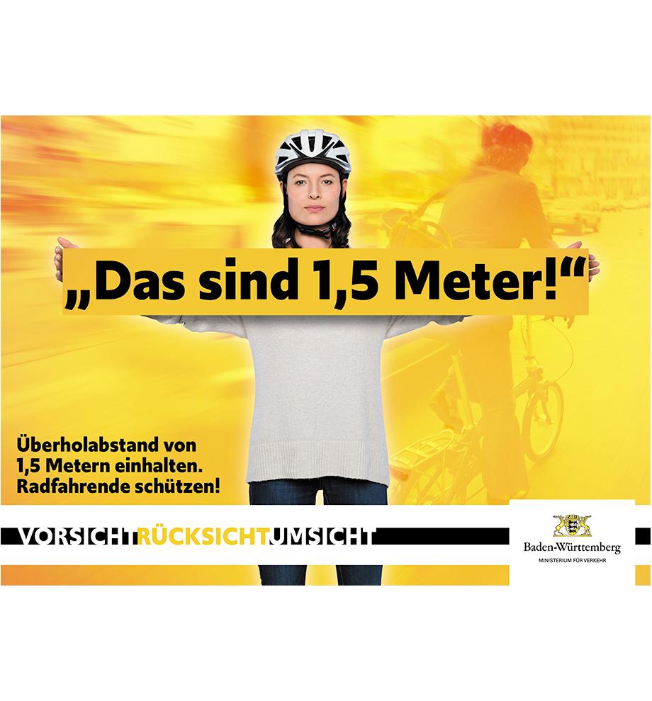 """Motiv der neuen Kampagne für das Verkehrsministerium Baden-Württemberg. """"Das sind 1,5 Meter!"""" Überholabstand von 1,5 Metern einhalten. Radfahrende schützen!"""